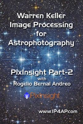 Warren Keller Image Processing for Astrophotography PixInsight Part-2