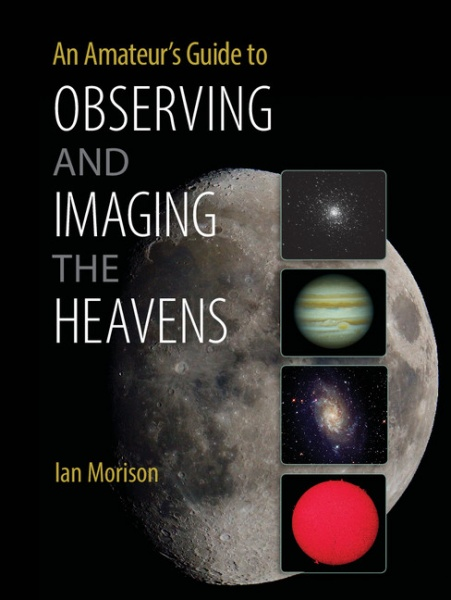 An Amateur's Guide to Observing and Imaging the Heavens Book