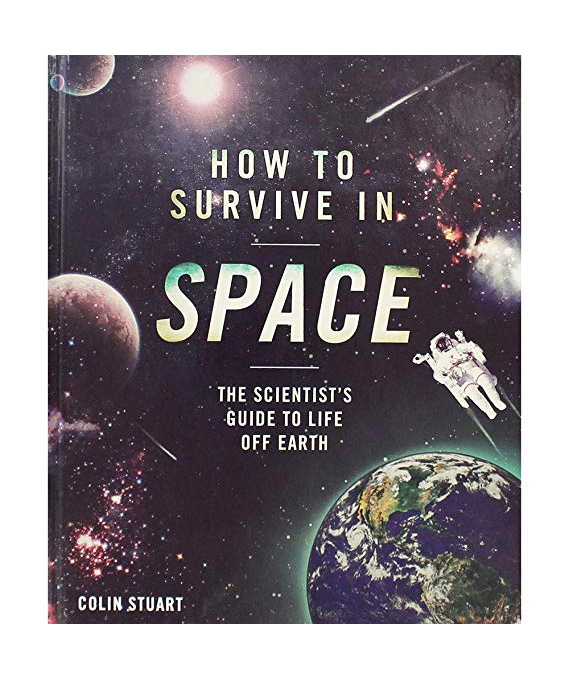 How to Survive in Space by Colin Stuart (Signed)