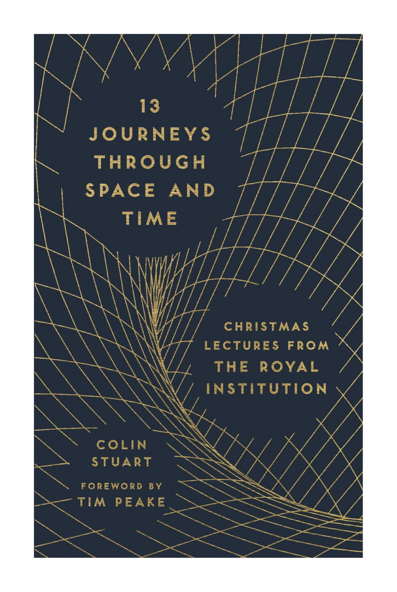 13 Journeys Through Space & Time by Colin Stuart (Signed)