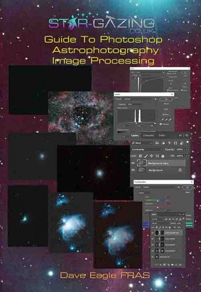 Star-gazing Guide to Photoshop Astrophotography Image Processing by Dave Eagle