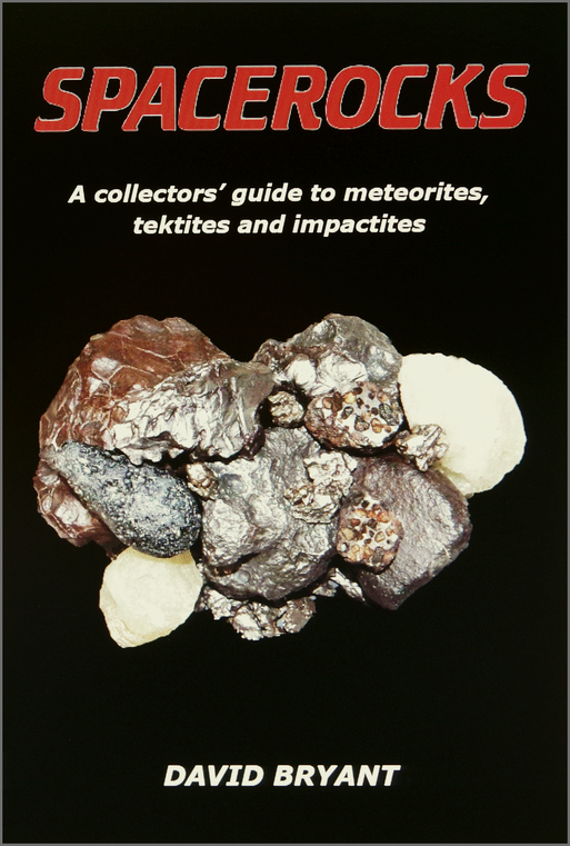 Spacerocks - A collector's guide to meteorites, tektites and impactites