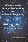 Warren Keller Image Processing for Astrophotography PixInsight Part-1