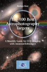 The 100 Best Astrophotography Targets Book