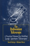 The Dobsonian Telescope, A Practical Manual for Building Large Aperture Telescopes Book