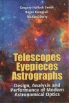 Telescopes, Eyepieces and Astrographs: Design, Analysis and Performance of Modern Astronomical Optics Book